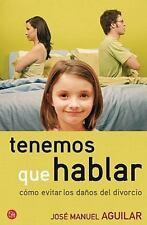 Tenemos que hablar. Cómo evitar los daños del divorcio (Spanish-ExLibrary