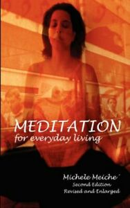 Meditation for Everyday Living, Meiche, Michele 9780971037465 Free Shipping,,