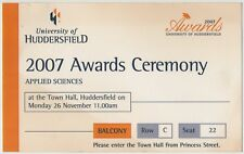 2 UNIVERSITY OF HUDDERSFIELD 2007 AWARDS CEREMONY APPLIED SCIENCES PASS/TICKETS