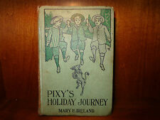Pixy's Holiday Journey Translated from German of George Lang by Mary E Ireland