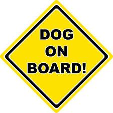 Dog On Board Car Sign ~ Warning Safety Car Sign
