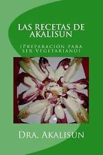 LAS RECETAS de AKALISUN - Preparacion para Ser Vegetariano by Akalisun Lopez...