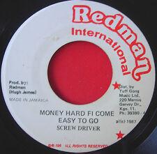 "Screw Driver Money Hard Fi Come Easy To Go JA 7"" Dancehall Redman Int. Ver VINYL"