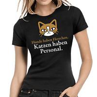 Hunde haben Herrchen Katzen haben Personal Fun Sprüche Lady Damen Girlie T-Shirt