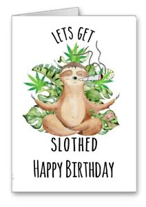Marijuana Spliff Weed Birthday Card Lets Get Slothed Cards 3 for 2