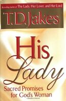His Lady: Sacred Promises for Gods Woman by T. D. Jakes