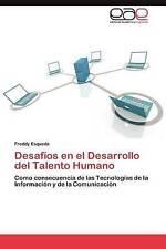 Desafíos en el Desarrollo del Talento Humano: Como consecuencia de las Tecnologí