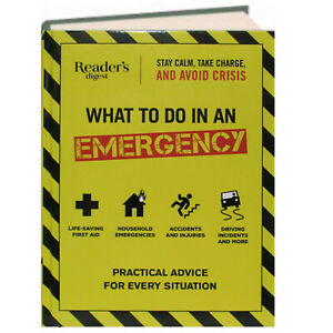 What To Do in an Emergency First Aid, Household Emergencies, Accidents & More