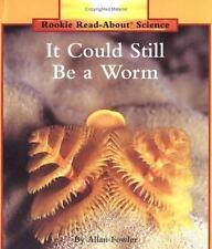 It Could Still Be a Worm (Rookie Read-About Science)-ExLibrary
