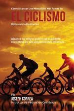 Como Alcanzar una Mentalidad Mas Fuerte en el Ciclismo Utilizando la...