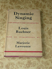 DYNAMIC SINGING New Approach To Free Voice By Louis Bachne ~ Vintage 1947 Book