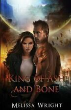 Shattered Realms Ser.: King of Ash and Bone by Melissa Wright (2015, Paperback)