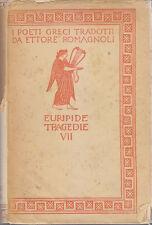 EURIPIDE TRAGEDIE VII tradotte da Ettore Romagnoli 1938 Zanichelli  De Carolis
