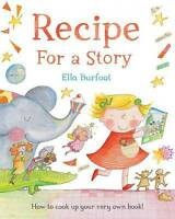 Recipe For a Story, Burfoot, Ella, Very Good Book