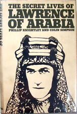 THE SECRET LIVES OF LAWRENCE OF ARABIA - PHILLIP KNIGHTLEY & COLIN SIMPSON