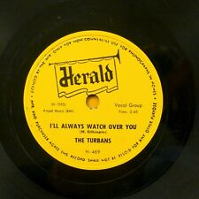 the Turbans DOO WOP 78 I'LL ALWAYS WATCH OVER YOU ~SISTER SOOKEY on Herald RJ 20