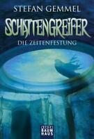 Die Zeitenfestung (Schattengreifer 3) von Stefan Gemmel (2013, TB)