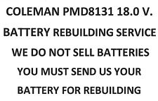 COLEMAN PMD / 8131 18 V. BATTERY PACK REBUILDING SERVICE - UPGRADED TO 2200 MAH