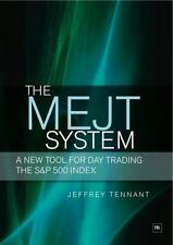 The MEJT System: A New Tool for Day Trading the S&P 500 Index: By Tennant, Je...
