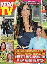 Vero Tv.Manuela Arcuri,Sergio,Rocio Munoz Morales,Elisabetta Pellini,M.Hunziker