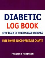 Diabetic Log Book : Keep Track of Blood Sugar Readings, Paperback by Robinson...