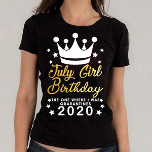 July Girl Birthday Tshirt 2021 Quarantine lockdown Top Gift Friend Family & Kids
