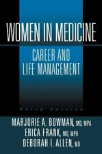 Women in Medicine : Career and Life Management by Erica Frank, Deborah I....