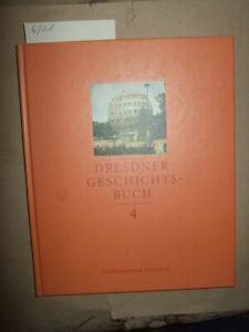 Dresdner Geschichtsbuch Band 4, 1998, Stadt-Chronik, Zeitgeschichte, neuwertig!