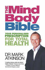 The Mind Body Bible: Your Personalised Prescription for Total Health, Dr. Mark A