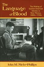 The Language of Blood: The Making of Spanish-American Identity in New Mexico, 1