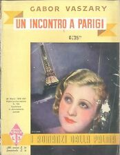 UN INCONTRO A PARIGI - GABOR VASZARY - I ROMANZI DELLA PALMA 1938