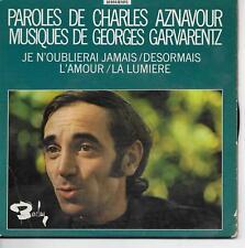 45 TOURS - CHARLES AZNAVOUR : JE N' OUBLIERAI JAMAIS / DESORMAIS