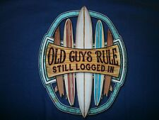 """Old Guys Rule """" Still Logged In """" Surf Surfboard Longboard Fin Beach S/S Size L"""