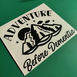 Adventure Before Dementia Mountains Decal Sticker Vinyl Graphic
