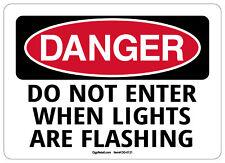 Osha Danger Safety Sign Do Not Enter When Lights Are Flashing