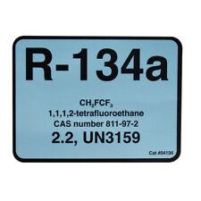 R-134a / R134a CH2FCF3 tetrafluoroethane Refrigerant Label # 04134 SOLD EACH