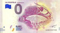 BILLET 0  EURO LA COUPOLE PLANETARIUM 3D FRANCE   2018  NUMERO 100