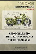 Motorcycle, Solo  Harley-Davidson Model Wla Technical Manual: By War Department