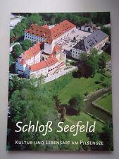 Schloß Seefeld Kultur und Lebensart am Pilsensee 2008