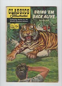Classics Illustrated #104. Bring 'Em Back Alive, HRN104, First Print, Very Good!