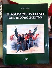 Il soldato italiano del Risorgimento        Roma; Rivista Militare; 1987