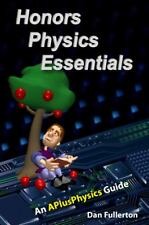 Honors Physics Essentials by Dan Fullerton (2011, Silly Beagle)