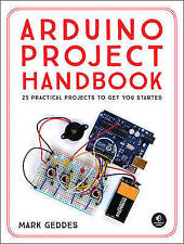 NEW Arduino Project Handbook: 25 Practical Projects to Get You Started