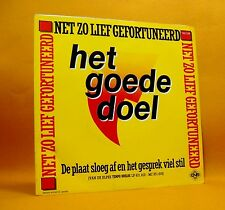 "Vinyl 7"" Single 45 Het Goede Doel Net Zo Lief Gefortuneerd 2TR 1984 (MINT) ! Pop"