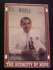 BARACK OBAMA THE AUDACITY OF HOPE  WILLABEE & WARD COMMEMORATIVE SERIES PIN