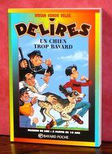 DELIRES- N°229 : Un chien trop bavard / Bayard poche
