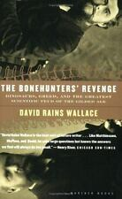 The Bonehunters' Revenge: Dinosaurs and Fate in the Gilded Age: By Wallac...