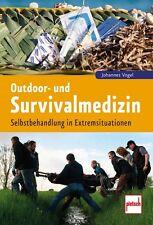 Outdoor und Survivalmedizin Selbstbehandlung Extremsituationen Erste Hilfe Buch