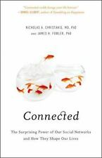 Connected: The Surprising Power of Our Social Networks and How They Shape Our L