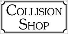 Collision shop- 6x12 Aluminum Mechanic Car Repair Tv Movie sign